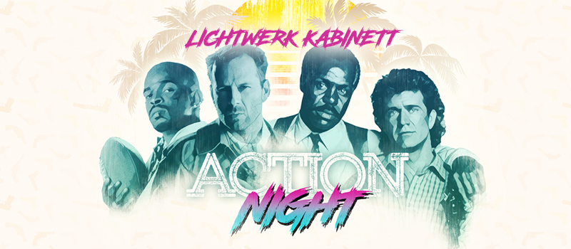 EVENT: Lichtwerk Kabinett – Action Night